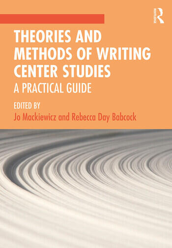 Theories and Methods of Writing Center Studies A Practical Guide book cover