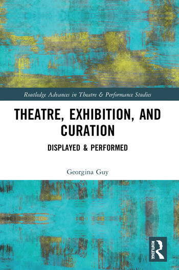 Theatre, Exhibition, and Curation Displayed & Performed book cover