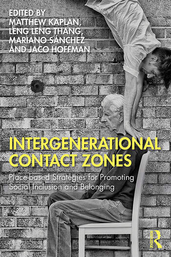 Intergenerational Contact Zones Place-Based Tools and Tactics for Promoting Social Inclusion and Belonging book cover