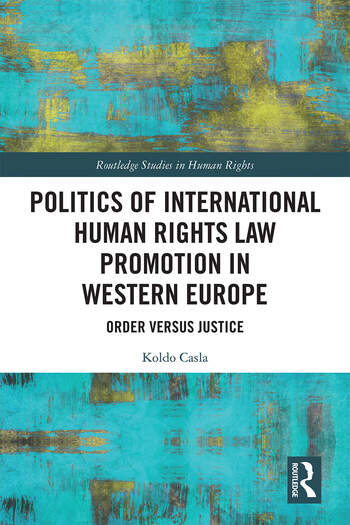 Politics of International Human Rights Law Promotion in Western Europe Order versus Justice book cover
