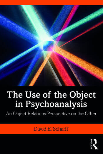 The Use of the Object in Psychoanalysis An Object Relations Perspective on the Other book cover