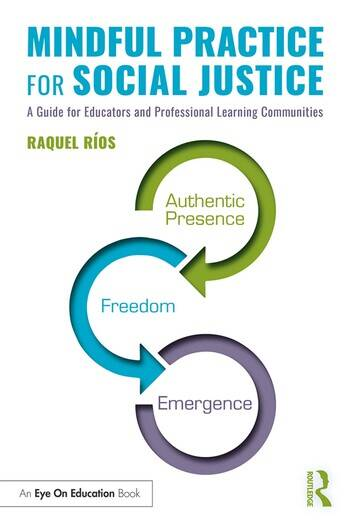 Mindful Practice for Social Justice A Guide for Educators and Professional Learning Communities book cover
