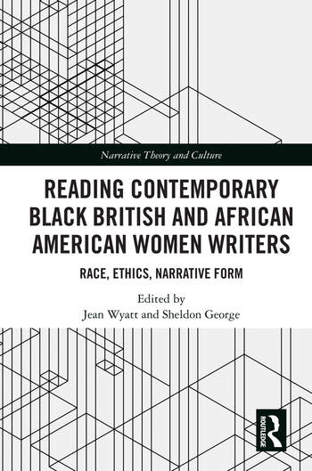 Reading Contemporary Black British and African American Women Writers Race, Ethics, Narrative Form book cover