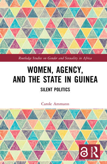 Women, Agency, and the State in Guinea Silent Politics book cover
