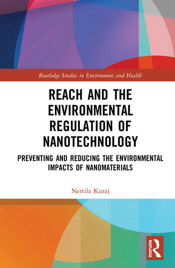 REACH and the Environmental Regulation of Nanotechnology Preventing and Reducing the Environmental Impacts of Nanomaterials book cover