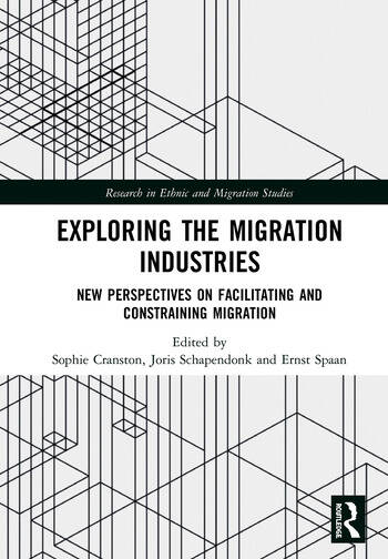 Exploring the Migration Industries New Perspectives on Facilitating and Constraining Migration book cover