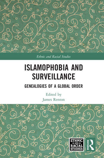 Islamophobia and Surveillance Genealogies of a Global Order book cover