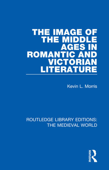 The Image of the Middle Ages in Romantic and Victorian Literature book cover