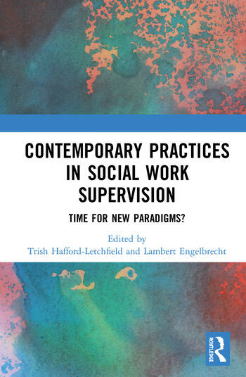 Contemporary Practices in Social Work Supervision Time for New Paradigms? book cover