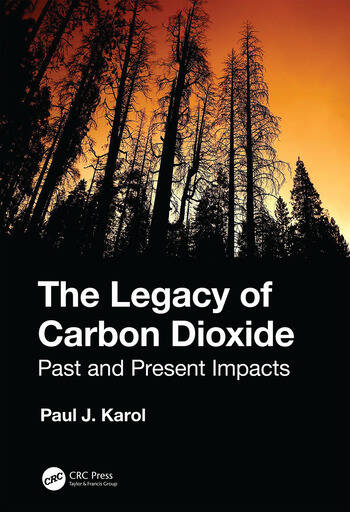 The Legacy of Carbon Dioxide Past and Present Impacts book cover