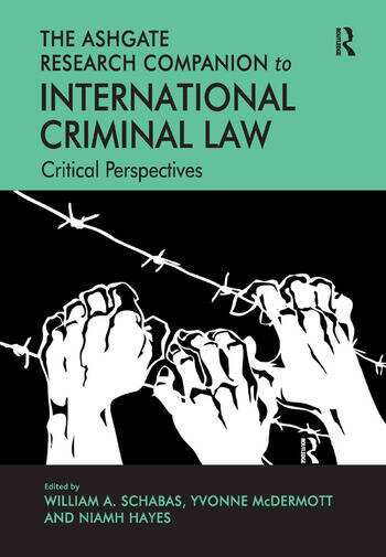 The Ashgate Research Companion to International Criminal Law Critical Perspectives book cover