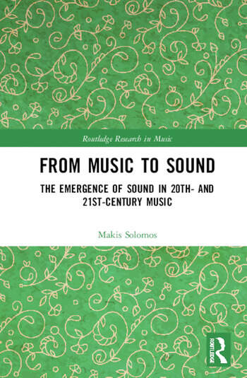 From Music to Sound The Emergence of Sound in 20th- and 21st-Century Music book cover