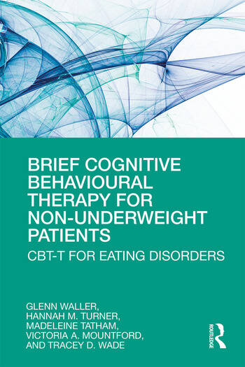 Brief Cognitive Behavioural Therapy for Non-Underweight Patients CBT-T for Eating Disorders book cover