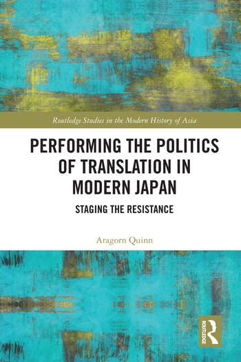 Performing the Politics of Translation in Modern Japan Staging the Resistance book cover