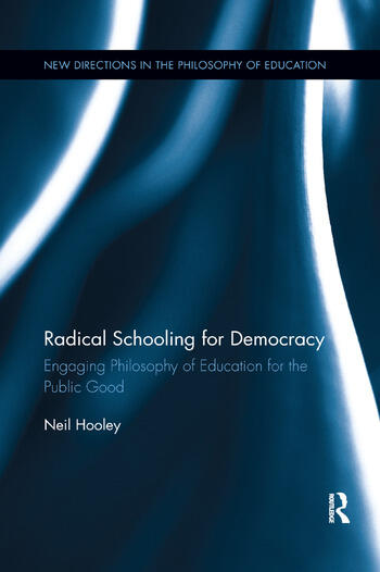 Radical Schooling for Democracy Engaging Philosophy of Education for the Public Good book cover