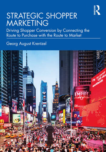 Strategic Shopper Marketing Driving Shopper Conversion by Connecting the Route to Purchase with the Route to Market book cover