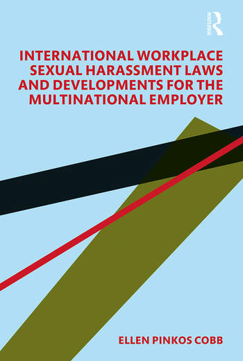 International Workplace Sexual Harassment Laws and Developments for the Multinational Employer book cover
