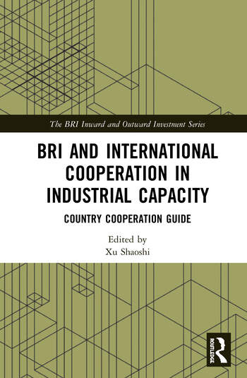 BRI and International Cooperation in Industrial Capacity Country Cooperation Guide book cover