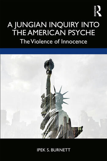 A Jungian Inquiry into the American Psyche The Violence of Innocence book cover