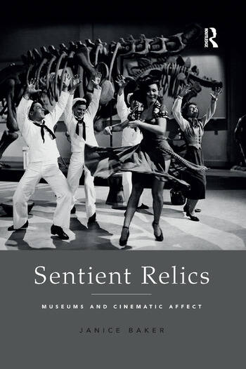 Sentient Relics Museums and Cinematic Affect book cover
