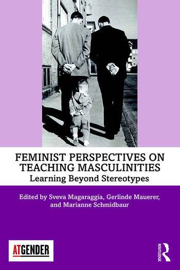 Feminist Perspectives on Teaching Masculinities Learning Beyond Stereotypes book cover