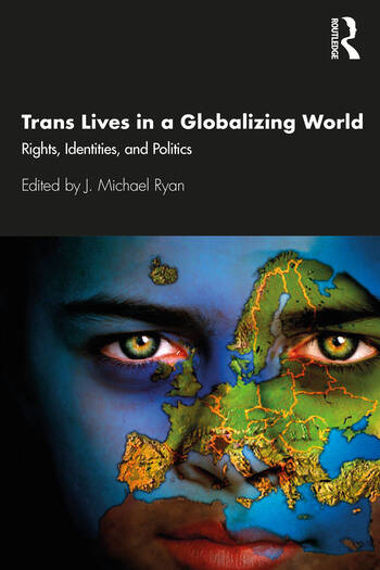 Trans Lives in a Globalizing World Rights, Identities and Politics book cover