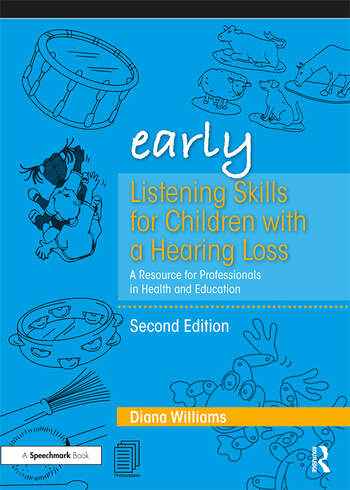 Early Listening Skills for Children with a Hearing Loss A Resource for Professionals in Health and Education book cover