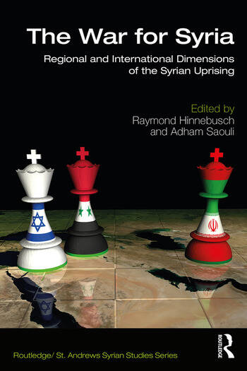 The War for Syria Regional and International Dimensions of the Syrian Uprising book cover