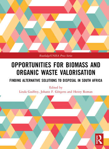 Opportunities for Biomass and Organic Waste Valorisation Finding Alternative Solutions to Disposal in South Africa book cover