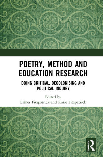 Poetry, Method and Education Research Doing Critical, Decolonising and Political Inquiry book cover