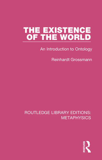 The Existence of the World An Introduction to Ontology book cover