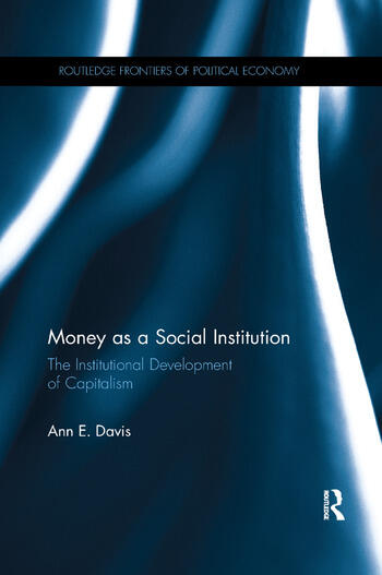 Money as a Social Institution The Institutional Development of Capitalism book cover