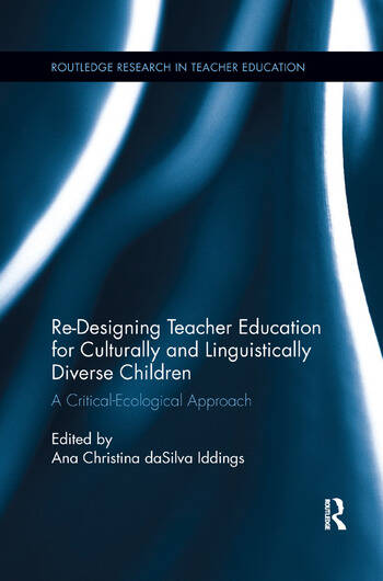 Re-Designing Teacher Education for Culturally and Linguistically Diverse Students A Critical-Ecological Approach book cover