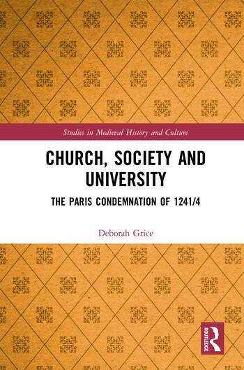 Church, Society and University The Paris Condemnation of 1241/4 book cover