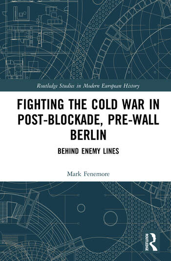 Fighting the Cold War in Post-Blockade, Pre-Wall Berlin Behind Enemy Lines book cover