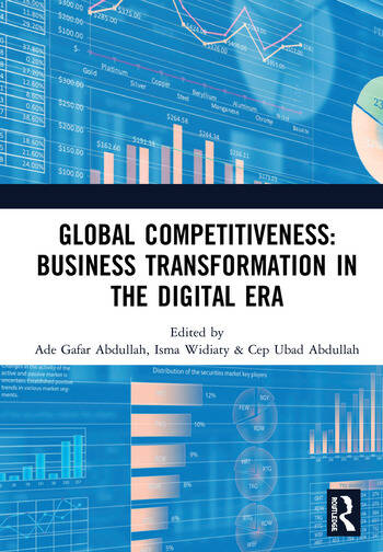 Global Competitiveness: Business Transformation in the Digital Era Proceedings of the First Economics and Business Competitiveness International Conference (EBCICON 2018), September 21-22, 2018, Bali, Indonesia book cover