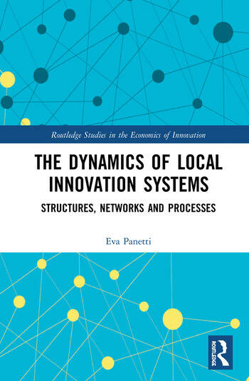 The Dynamics of Local Innovation Systems Structures, Networks and Processes book cover
