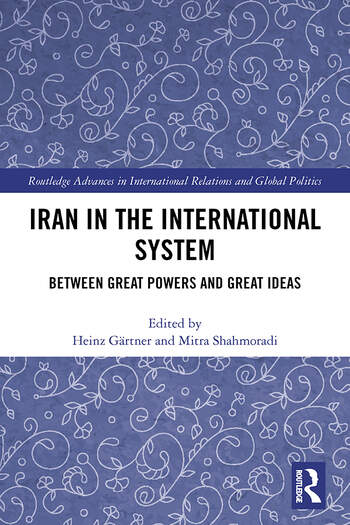 Iran in the International System Between Great Powers and Great Ideas book cover