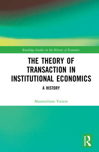 The Theory of Transaction in Institutional Economics A History book cover