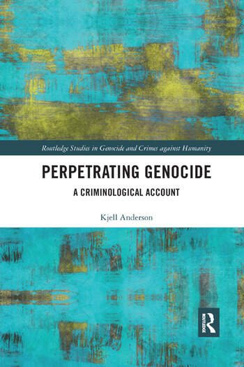 Perpetrating Genocide A Criminological Account book cover