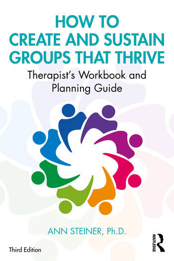 How to Create and Sustain Groups that Thrive Therapist's Workbook and Planning Guide book cover