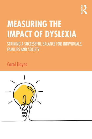 Measuring the Impact of Dyslexia Striking a Successful Balance for Individuals, Families and Society book cover
