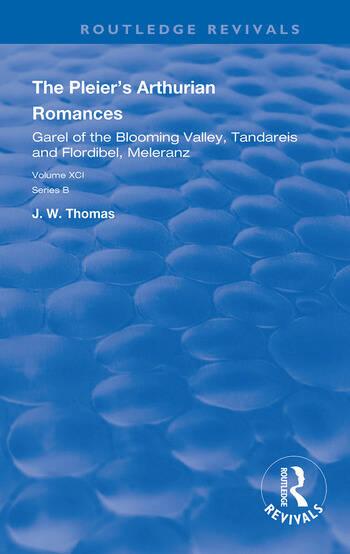 The Pleier's Arthurian Romances Garel of the Blooming Valley, Tandareis and Floribel, Meleranz book cover