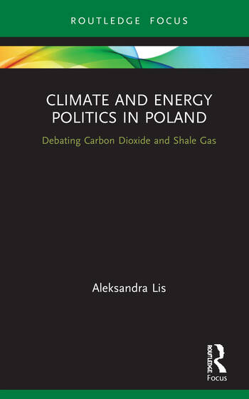 Climate and Energy Politics in Poland Debating Carbon Dioxide and Shale Gas book cover