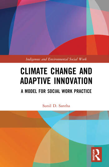 Climate Change and Adaptive Innovation A Model for Social Work Practice book cover