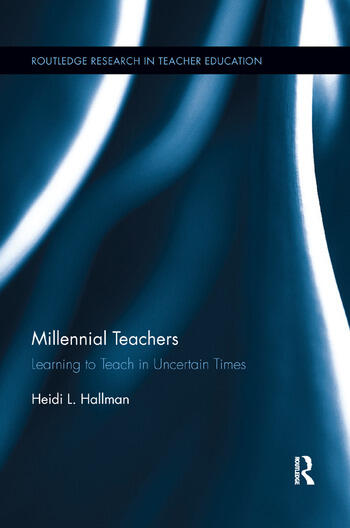 Millennial Teachers Learning to Teach in Uncertain Times book cover