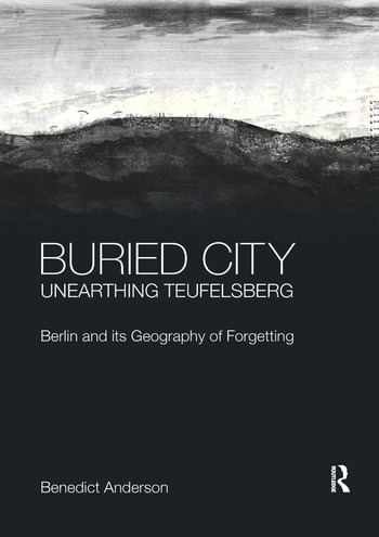 Buried City, Unearthing Teufelsberg Berlin and its Geography of Forgetting book cover