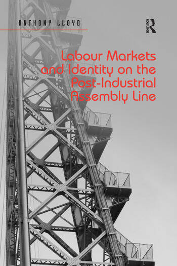 Labour Markets and Identity on the Post-Industrial Assembly Line book cover