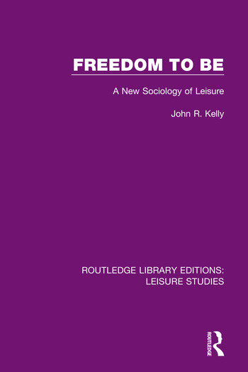 Freedom to Be A New Sociology of Leisure book cover