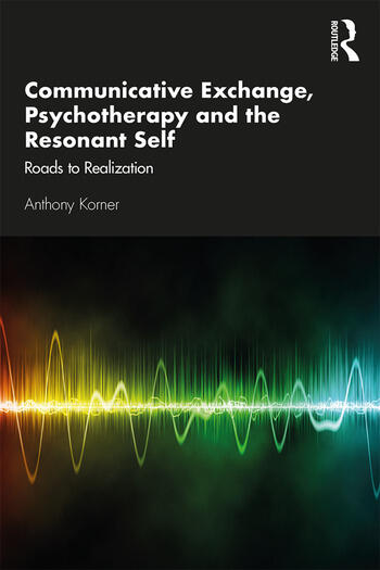 Communicative Exchange, Psychotherapy and the Resonant Self Roads to Realization book cover